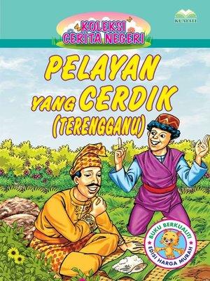 cover image of Pelayan Yang Cerdik (Terengganu)