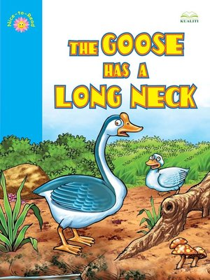 cover image of The Goose Has A Long Neck