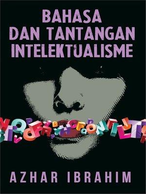 cover image of Bahasa dan Tantangan Intelektualisme