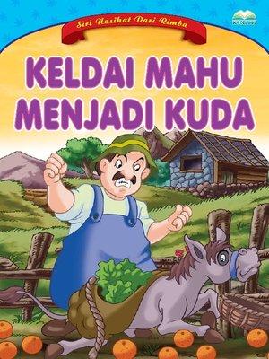 cover image of Keldai Mahu Menjadi Kuda