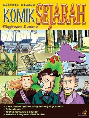 cover image of Masteri Dengan Komik Sejarah Tingkatan 2 Jilid 2