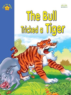 cover image of The Bull Tricked A Tiger