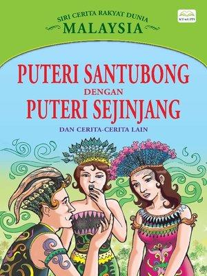 cover image of Puteri Santubong Dengan Puteri Sejinjang Dan Cerita-Cerita Lain