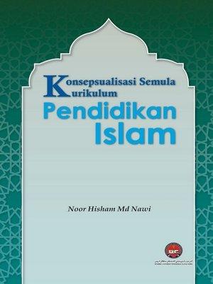 cover image of Konsepsualisasi Semula Kurikulum Pendidikan Islam