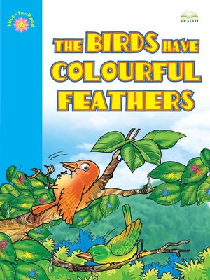 cover image of The Birds Have Colourful Feathers