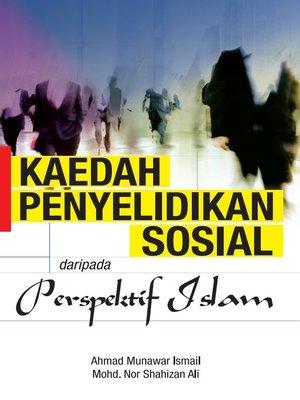 cover image of Kaedah Penyelidikan Sosial daripada Perspektif Islam