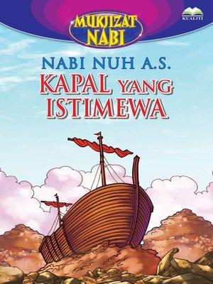 cover image of Nabi Nuh a.s. Kapal Yang Istimewa