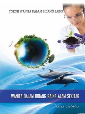 cover image of Tokoh Wanita Dalam Bidang Sains: Wanita Dalam Bidang Sains Alam Sekitar
