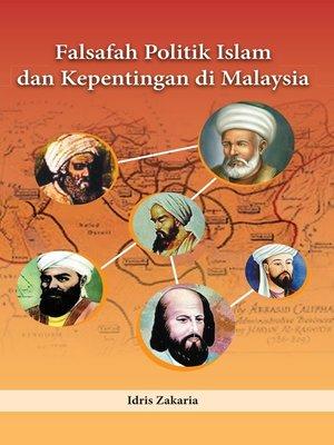 cover image of Falsafah Politik Islam dan Kepentingan di Malaysia (cet.2)