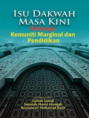 cover image of Isu Dakwah Masa Kini: Keluarga Komuniti Marginal dan Pendidikan