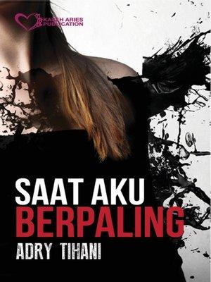 cover image of Saat Aku Berpaling