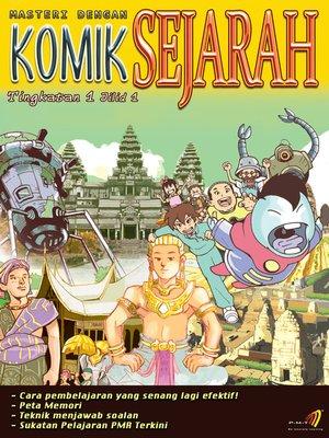 cover image of Masteri Dengan Komik Sejarah Tingkatan 1 Jilid 1