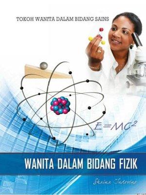 cover image of Tokoh Wanita Dalam Bidang Sains: Wanita Dalam Bidang Fizik
