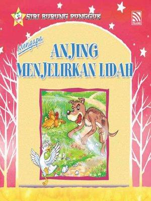 cover image of Mengapa Anjing Menjelirkan Lidah
