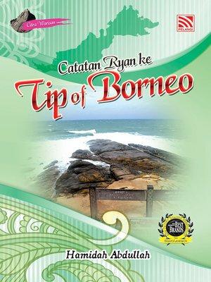 cover image of Catatan Ryan ke Tip of Borneo