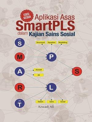cover image of Aplikasi Asas Smartpls Dalam Kajian Sains Sosial