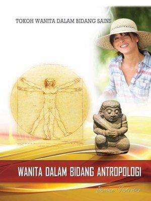 cover image of Tokoh Wanita Dalam Bidang Sains: Wanita Dalam Bidang Antropologi