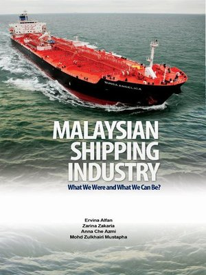 cover image of Malaysian Shipping Industry What We Were and What We Can Be?