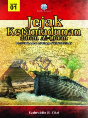 cover image of Jejak Ketamadunan Dalam Al-Quran, Volume 1