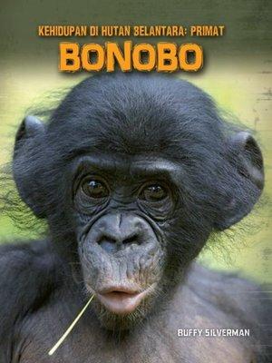 cover image of Kehidupan Di Hutan Belantara: Primat - BONOBO