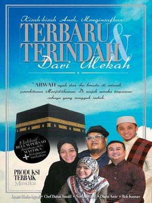 cover image of Kisah Aneh Menginsafkan Terbaru & Terindah Dari Mekah