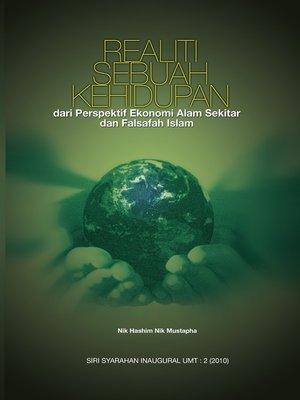 cover image of Realiti Sebuah Kehidupan dari Perspektif Ekonomi Alam Sekitar dan Falsafah Islam (Inaugural UMT 2)