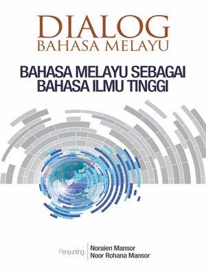 cover image of Dialog Bahasa Melayu Sebagai Bahasa Imu Tinggi