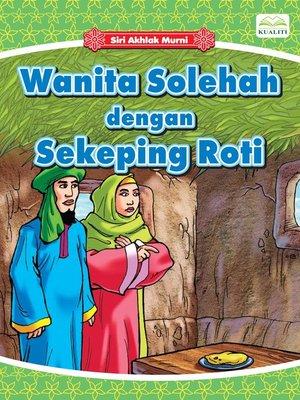 cover image of Wanita Solehah Dengan Sekeping Roti
