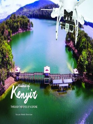 cover image of Visions of Kenyir - Through The Eyes of Drone