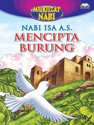 cover image of Nabi Isa a.s. Mencipta Burung