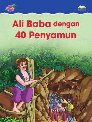 cover image of Ali Baba Dengan 40 Orang Penyamun