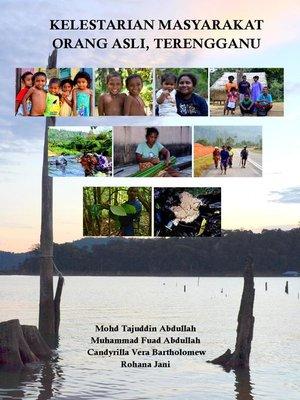 cover image of Kelestarian Masyarakat Orang Asli Terengganu