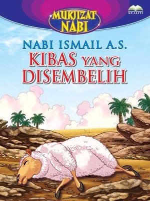 cover image of Nabi Ismail a.s. Kibas Yang Disembelih