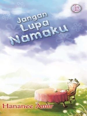 cover image of Jangan Lupa Namaku