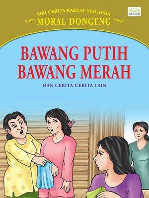 cover image of Bawang Putih Bawang Merah Dan Cerita-Cerita Lain