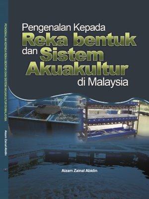 cover image of Pengenalan kepada Reka Bentuk dan Sistem Akuakultur di Malaysia
