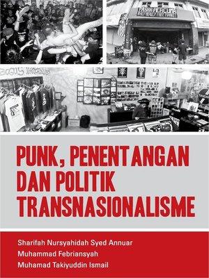 cover image of Punk, Penentangan dan Politik Transnationalisme