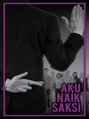cover image of Aku Naik Saksi