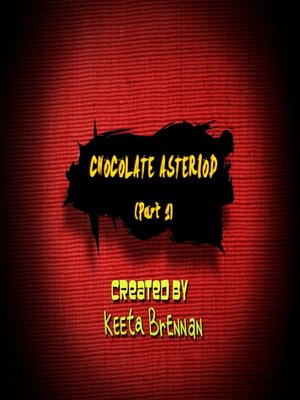 cover image of Chocolate Asteroid, Part 1