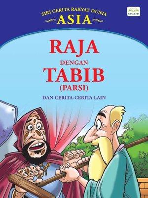 cover image of Raja Dengan Tabib (Parsi) Dan Cerita-Cerita Lain