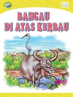 cover image of Bangau Di atas Kerbau