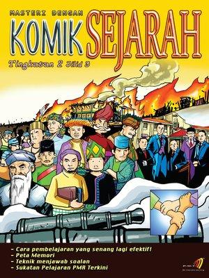 cover image of Masteri Dengan Komik Sejarah Tingkatan 2 Jilid 3