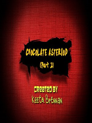 cover image of Chocolate Asteroid, Part 2