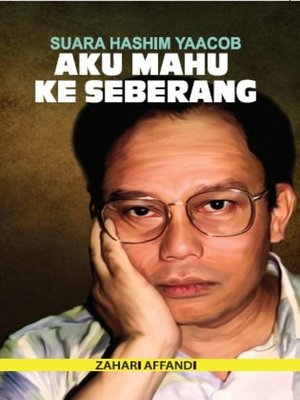 cover image of Aku Mahu Ke Seberang: Suara Hashim Yaacob