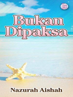 cover image of Bukan Dipaksa