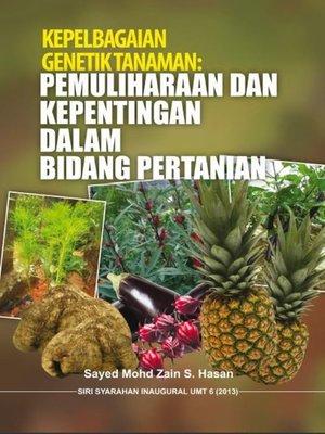 cover image of Kepelbagaian Genetik Tanaman: Pemuliharaan dan Kepentingan dalam Bidang Pertanian (Inaugural UMT 6)