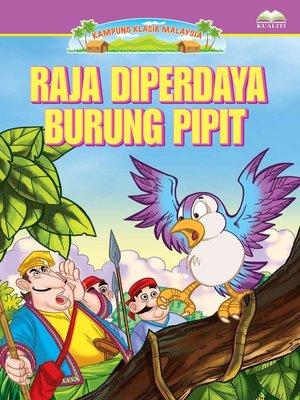 cover image of Raja Diperdaya Burung Pipit