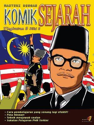 cover image of Masteri Dengan Komik Sejarah Tingkatan 3 Jilid 2