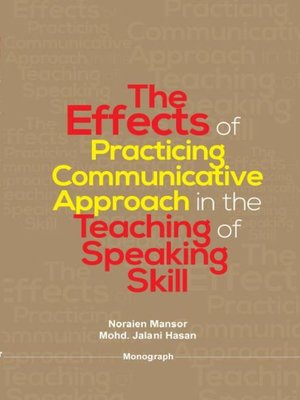 cover image of The Effect of Practicing Communicative Approach in the Teaching of Speaking Skill