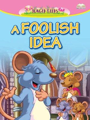 cover image of A Foolish Idea